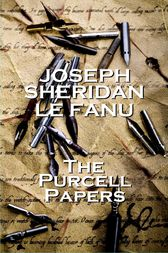 The Purcell Papers by Joseph Sheridan Le Fanu