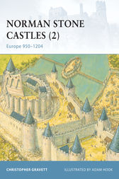Norman Stone Castles (2): Europe 950-1204 by Christopher Gravett