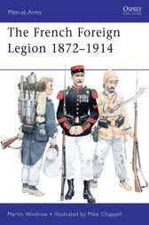 French Foreign Legion 1872-1914 by Martin Windrow