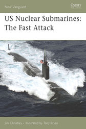 US Nuclear Submarines: The Fast Attack by Jim Christley