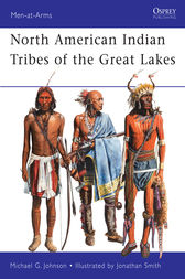 North American Indian Tribes of the Great Lakes by Michael Johnson