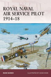 Royal Naval Air Service Pilot 1914-18 by Mark Barber