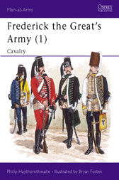 Frederick the Great's Army (1) by Philip Haythornthwaite