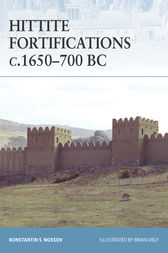 Hittite Fortifications c.1650-700 BC by Konstantin Nossov