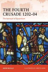 The Fourth Crusade 1202-04 by David Nicolle