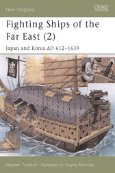 Fighting Ships of the Far East (2) by Stephen Turnbull