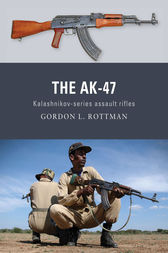 The AK-47 by Gordon L Rottman