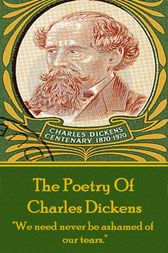 Charles Dickens, The Poetry Of by Charles Dickens