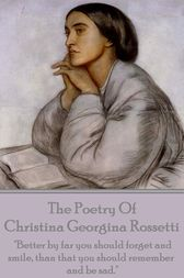 Christina Georgina Rossetti, The Poetry Of by Christina Georgina Rossetti