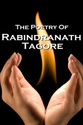 Tagore, The Poetry Of by Rabindranath Tagore
