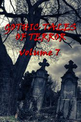 Gothic Tales Vol. 7 by Arnold Bennett