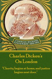 Charles Dickens - On London by Charles Dickens