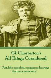 All Things Considered (A Selection Of Essays) by GK Chesterton