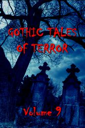 Gothic Tales Vol. 9 by unknown