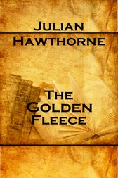The Golden Fleece by Julian Hawthorne