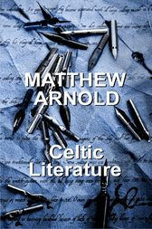 Celtic Literature by Matthew Arnold
