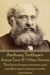 Aaron Trow & Other Short Stories by Anthony Trollope