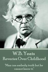 Reveries Over Childhood by W.B. Yeats