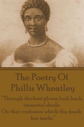 The Poetry Of Phyllis Wheatley by Phyllis Wheatley