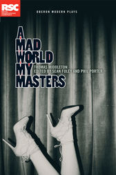 A Mad World My Masters by Thomas Middleton
