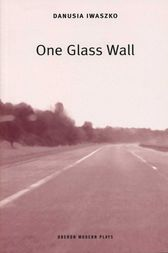 One Glass Wall by Danusia Iwaszko