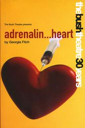adrenalin…heart by Georgia Fitch