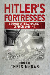 Hitler's Fortresses by Chris McNab
