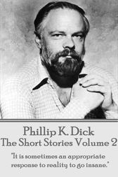 The Short Stories Of Phillip K. Dick - Volume 2 by Phillip   K. Dick