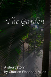 The Garden by Charles Sheehan-Miles