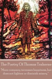 The Poetry Of Thomas Traherne by Thomas Traherne