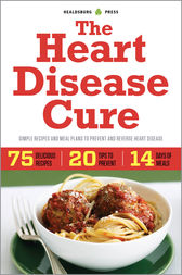 The Heart Disease Cure by Healdsburg Press