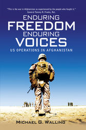 Enduring Freedom, Enduring Voices by Walling G. Michael