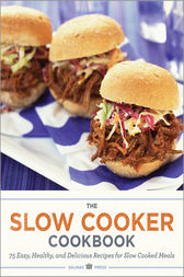 The Slow Cooker Cookbook by Salinas Press