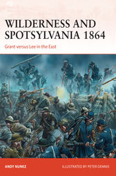 Wilderness and Spotsylvania 1864 by Andy Nunez