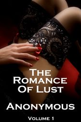 The Romance of Lust Volume 1 by Author Anonymous