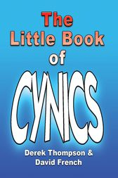 The Little Book Of Cynics by Derek Thompson