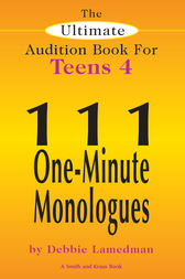 The Ultimate Audition Book for Teens Volume 4 by Debbie Lamedman