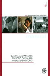 Quality Assurance for Microbiology in Feed Analysis Laboratories by Food and Agriculture Organization of the United Nations of the United Nations