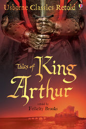Tales of King Arthur by Felicity Brooks