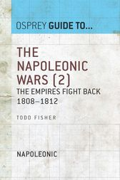 The Napoleonic Wars (2): The empires fight back 1808-1812 by Todd Fisher