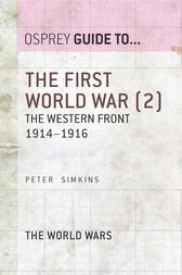 The First World War (2): The Western Front 1914-1916 by Peter Simkins