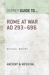 Rome at War AD 293–696 by Michael Whitby