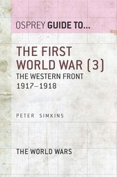 The First World War (3): The Western Front 1917-1918 by Peter Simkins