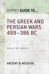 The Greek and Persian Wars 499–386 BC by Dr Philip de Souza