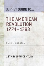 The American Revolution 1774–1783 by Daniel Marston