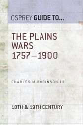 The Plains Wars 1757–1900 by Charles M. Robinson III