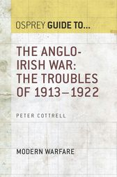 The Anglo-Irish War: The Troubles of 1913–1922 by Peter Cottrell
