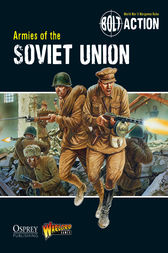 Bolt Action: Armies of the Soviet Union by Andy Chambers