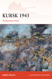 Kursk 1943 by Robert Forczyk