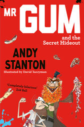 Mr Gum and the Secret Hideout by Andy Stanton